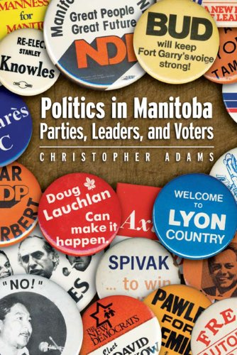 Politics in Manitoba: Parties, Leaders, and Voters