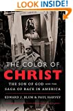 The Color of Christ: The Son of God and the Saga of Race in America