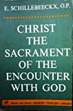 Christ: The Sacrament of the Encounter with God