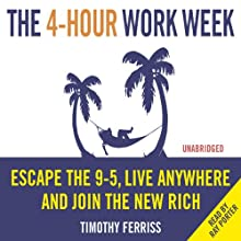 The 4-Hour Work Week (       UNABRIDGED) by Timothy Ferriss Narrated by Ray Porter