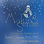 Making Sense: A Guide to Sensory Issues | Rachel Schneider