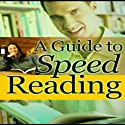 A Guide to Speed Reading (       UNABRIDGED) by Good Guide Publishing