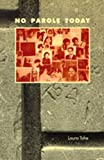 img - for No Parole Today (English and Navaho Edition) by Tohe, Laura (1999) Paperback book / textbook / text book