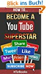 How To Become a YouTube Superstar: St...