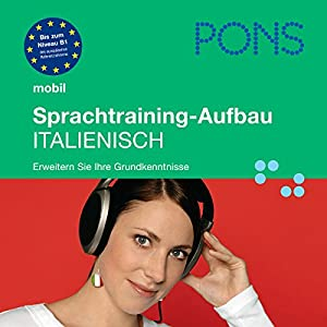 PONS mobil Sprachtraining: Aufbau Italienisch Hörbuch