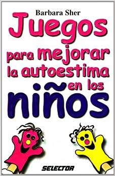 Juegos para mejorar la autoestima de los ninos (FAMILIA) (Spanish