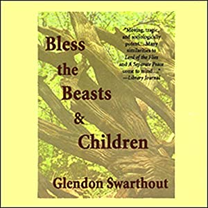 Bless the Beasts and Children Audiobook