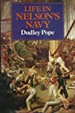 Life in Nelsons Navy (0870213466) by Pope, Dudley