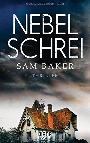Baker, Sam: Nebelschrei