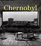 Chernobyl: The Hidden Legacy (1904563589) by Pierpaolo Mittica
