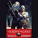 The Lady of the Lake Audiobook by Andrzej Sapkowski Narrated by Peter Kenny