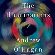 The Illuminations Audiobook by Andrew O'Hagan Narrated by Gildart Jackson