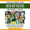 Tales from the Green Bay Packers Sidelines: A Collection of the Greatest Packers Stories Ever Told (       UNABRIDGED) by Chuck Carlson Narrated by Mary Kane