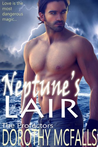 Neptune's Lair: sensual paranormal romance (The Protectors) by Dorothy McFalls