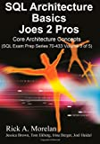 img - for SQL Architecture Basics Joes 2 Pros: Core Architecture concepts (Sql Exam Prep Series) book / textbook / text book