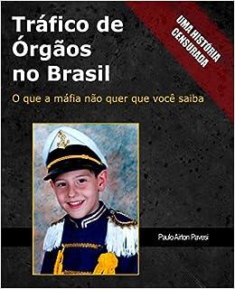 Trafico de Orgaos no Brasil: O que a mafia nao quer que