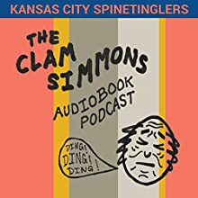 The Clam Simmons Audiobook Podcast: The Ebook (Audiobook Version) Audiobook by Clam Simmons Narrated by Clam Simmons