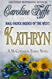 Caroline Fyffe Mail-Order Brides of the West: Kathryn: 6 (The McCutcheon Family Series)
