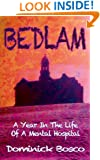 Bedlam: A Year In The Life Of A Mental Hospital