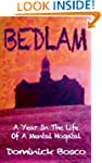 Bedlam: A Year In The Life Of A Menta...