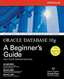 Oracle Database 10g: A Beginner's Guide (Osborne ORACLE Press Series)