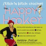 Stitch 'N Bitch Crochet: The Happy Hooker ~ Debbie Stoller