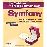 Symfony : Mieux d�velopper en PHP avec Symfony 1.2 et Doctrinepar Fabien Potencier