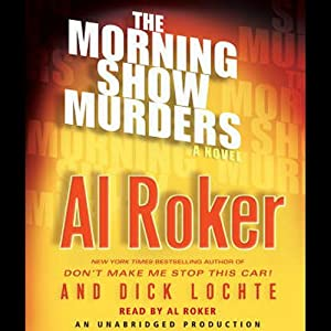The Morning Show Murders | [Al Roker, Dick Lochte]