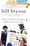 The Mother Tongue - English And How I...