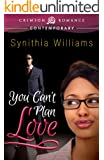 You Can't Plan Love (Crimson Romance)