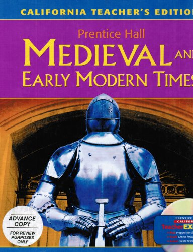 Prentice Hall Medieval and Early Modern Times - California Teacher's Edition HARDCOVER