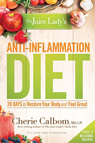 Download The Juice Lady's Anti-Inflammation Diet: 28 Days to Restore Your Body and Feel Great