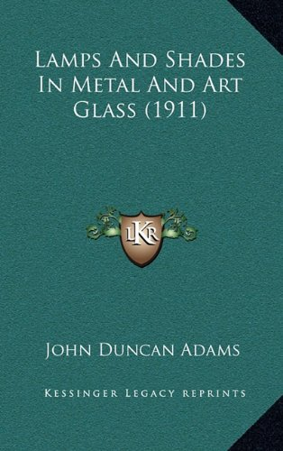 Lamps And Shades In Metal And Art Glass (1911)
