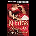 Seduce Me at Sunrise Audiobook by Lisa Kleypas Narrated by Rosalyn Landor