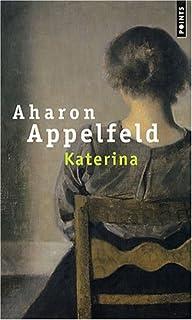 Katerina : récit, Appelfeld, Aharon