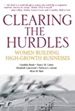img - for Clearing the Hurdles: Women Building High-Growth Businesses book / textbook / text book