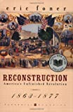 Reconstruction: America's Unfinished Revolution, 1863-1877 (0060937165) by Eric Foner