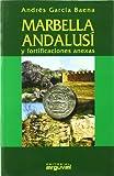 Marbella andalusí y fortificaciones anexas