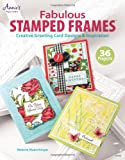 Fabulous Stamped Frames: Creative Greeting Card Designs & Inspiration