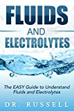 Fluids and Electrolytes: NCLEX Mastery - The EASY Guide to Understand Fluids and Electrolytes!: Basic + Advanced concepts made incredibly easy!! (English Edition)