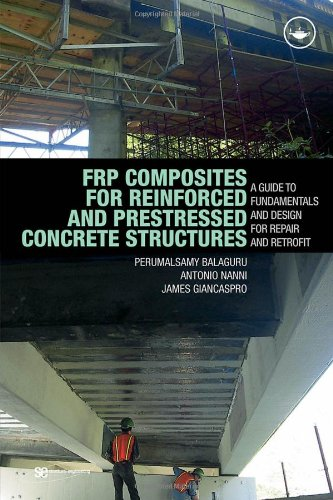 Frp Composites For Reinforced And Prestressed Concrete Structures: A Guide To Fundamentals And Design For Repair And Retrofit (Structural Engineering: Mechanics And Design) front-628468