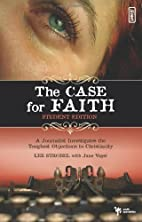 Case for Faith--Student Edition, The by…
