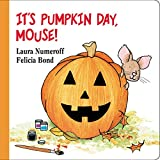 img - for It's Pumpkin Day, Mouse! (If You Give...) book / textbook / text book