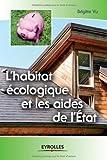 echange, troc Brigitte Vu - L'habitat écologique et les aides de l'Etat