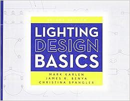 Lighting Design Basics: Mark Karlen, James R. Benya