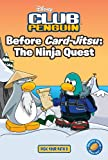 Before Card-Jitsu: The Ninja Quest: The Ninja Quest (Disney Club Penguin)