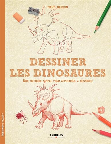 ebook t l charger dessiner les dinosaures une m thode simple pour apprendre dessiner. Black Bedroom Furniture Sets. Home Design Ideas