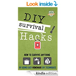 Amazon.com: DIY Survival Hacks: How To Survival Anything By Using Easy
