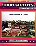img - for Collector's Guide to Tootsietoys: Identification & Values, Third Edition book / textbook / text book