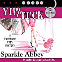 Yip/Tuck (       UNABRIDGED) by Sparkle Abbey Narrated by Karen Commins